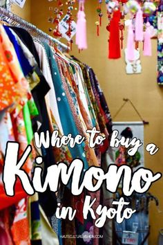 Kimono Culture. Where to buy a Kimono in Kyoto, Japan. Shopping guide.