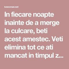 In fiecare noapte inainte de a merge la culcare, beti acest amestec. Veti elimina tot ce ati mancat in timpul zilei, deoarece topeste grasimea in 8 ore – BEwoman.net Bariatric Recipes, Diet Recipes, How To Get Rid, Good To Know, Fitness Inspiration, Natural Remedies, The Cure, Health Care, Food And Drink