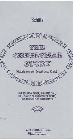 The Christmas Story is a musical setting of the Nativity in German by Heinrich Schütz, probably first performed in 1660 in Dresden. It was published as Historia der Geburt Jesu Christi (Historia of the birth of Jesus Christ).