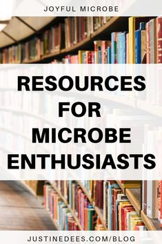 Here you'll find resources for microbe enthusiasts. This page has books and blogs about microbiology, a few tips on how you can share the microbial world with kids, gifts and travel destinations for microbe lovers, podcasts, and science communication resources. #microbes #science #children #kids #books #audiobooks