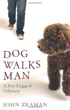 Dog Walks Man - John Zeaman