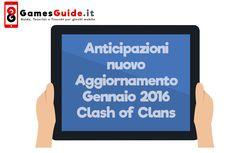Anticipazioni Nuovo Aggiornamento Gennaio 2016 Clash of Clans