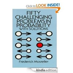 Amazon.com: Fifty Challenging Problems in Probability with Solutions (Dover Books on Mathematics) eBook: Frederick Mosteller: Kindle Store