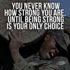 You never know how to strong you are, until being strong is your only choice. #success #lifestyle #army #motivational #strong #jobs #contractor #academy #overseasjobs