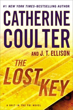 THE LOST KEY by Catherine Coulter and J.T. Ellison -- The newest entry in the sizzling international thriller series featuring Nicholas Drummond, from #1 New York Times–bestselling author.