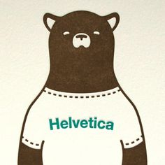 Helvetica the bear.