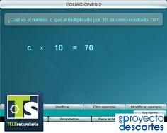 PROYECTO TELESECUNDARIA Ecuaciones - 2. Interpretar la ecuación como una expresión que relaciona los datos y la cantidad desconocida de un problema. Resolver ecuaciones de primer grado utilizando las propiedades de la igualdad.