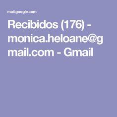 Recibidos (176) - monica.heloane@gmail.com - Gmail