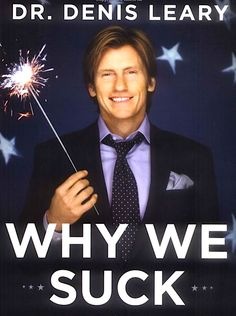 Why We Suck by Dr. Denis Leary | Community Post: 35 Hilarious Books Guaranteed To Make You Laugh Out Loud