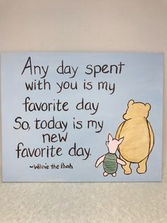 Winnie the Pooh painting with favorite day quote, Pooh and Piglet& favorite. Winnie the Pooh painting with favorite day quote, Pooh and Piglet& favorite day canvas art by MoonbeamsBearDreams on Etsy Best Friend Quotes, New Quotes, Happy Quotes, Love Quotes, Funny Quotes, Inspirational Quotes, Good Quotes About Friends, Quotes To Paint, Family And Friends Quotes