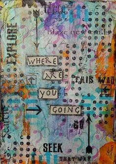 Where are YOU going?   an art journal page