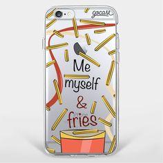 Custom Phone Case Me Myself and Fries