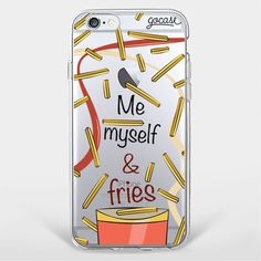 Custom Phone Case Me Myself and Fries