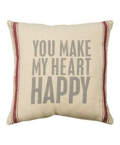 Loving this 'You Make My Heart Happy' Pillow on #zulily! #zulilyfinds