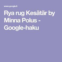 Rya rug Kesätär by Minna Polus - Google-haku