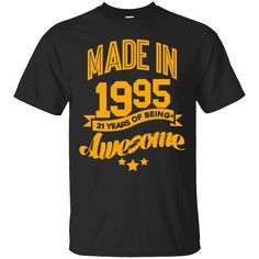 Hi everybody!   Made In 1995 Awesome 21 Years Old Birthday Funny Gift Shirt   https://zzztee.com/product/made-in-1995-awesome-21-years-old-birthday-funny-gift-shirt/  #MadeIn1995Awesome21YearsOldBirthdayFunnyGiftShirt  #Made #InBirthdayGift #1995AwesomeSh