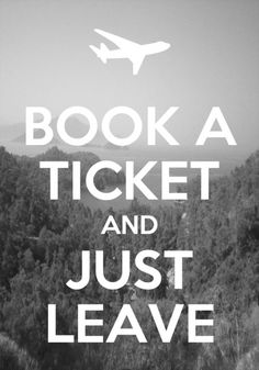 I'm gonna do it.  I'm gonna book a one way flight one day, preferably out of the country