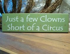 Just a few Clowns Painted Wood Sign Funny Plaque