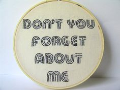 Embroidery Hoop Art Lyrics  Don't You Forget About Me by GraceyMay, $ 32.00
