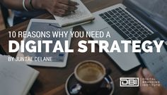 10 Reasons Why You Need a Digital Strategy