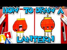 (3) How To Draw A Chinese Lantern For Chinese New Year - YouTube Art For Kids Hub, Art Hub, New Year Art, New Art, Egg Carton Crafts, Dragon Crafts, Art Supply Stores, Horse Crafts