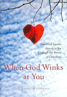 When God Winks at You: How God Speaks Directly to You Through the Power of Coincidence-- rec. by Jessica W