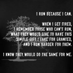 Running motivation. I run because I can.   This simple fact was huge motivation for me when I trained and ran a marathon in 2010. It's also what pushed me out the door to run a few miles last night. #PrayersForBoston