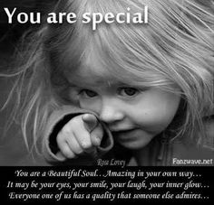 You Are Special Quotes you are special picture quotes You Are Special Quotes. You Are Special Quotes you are special quotes and sayings wallpapers engine you were special quotes top 66 famous quotes about. The Words, You Are Special Quotes, You Are Awesome Quotes, Special Friend Quotes, Someone Special Quotes, Amazing Quotes, Cute Quotes, Funny Quotes, Funny Positive Quotes