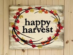 "$80 - Happy Harvest, hand painted, wooden sign. The sign pictured is 30"" wide by 25"" tall. Hand painted on distressed, antique painted wood. Comes ready to hang with hanging wire. Able to make different sizes (prices will vary based on size). Made to order - allow 2-3 weeks turn around time. Does not include shipping. Enjoy your fall!"