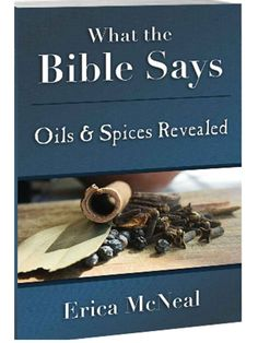 Great new book! What the Bible Says- Oils & Spices Revealed. This book is endorsed by Dr. Axe and Mary Crimmins (both use and build doTERRA businesses). TIP: you don't need a Kindle to read an ebook; you can read ebooks on your smartphone, tablet, or computer. click to read more about this new book and find out where to get it