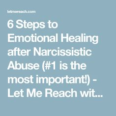 6 Steps to Emotional Healing after Narcissistic Abuse (#1 is the most important!) - Let Me Reach with Kim Saeed