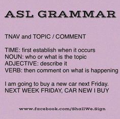 Here is the simplest way to remember ASL grammar. The TNAV rule always… Asl Words, Sign Language Phrases, Learn Sign Language, Speech Language Pathology, Speech And Language, Language Lessons, Second Language, Asl Interpreter, Learn To Sign