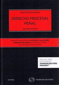 Derecho procesal penal / Vicente Gimeno Sendra. 2ª ed. Civitas-Thomson Reuters, 2015. Incluye las novedades de la LO 13/2015 y Ley 41/2005 ambas de 5 de octubre, por las que se modifica la Ley de Enjuiciamiento Criminal.