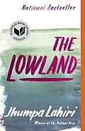 The Lowland (Vintage Contemporaries) by Jhumpa Lahiri:  In The Lowland, Jhumpa Lahiri tells the story of two brothers who share everything as children but begin to pull apart as they grow older. Their childhood is set against a 1960s poverty rebellion known as the Naxalite movement in Calcutta, India. However, the...