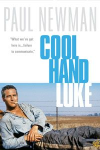 """""""Cool Hand Luke"""" - """"What we got here... is a failure to communicate."""""""