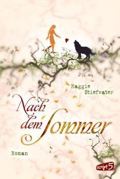 Nach dem Sommer: Band 1: Amazon.de: Maggie Stiefvater, Maria-Franziska Löhr, Sandra Knuffinke, Jessika Komina: Bücher