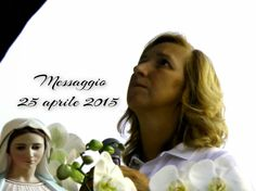 Medjugorje tutti i giorni: Messaggio, 25 aprile 2015 - MEDJUGORJE
