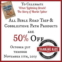 Take 50% off ANY Bible Road Trip or Cobblestone Path order through November 11th to celebrate Danika Cooley's new book When Lightning Struck! The Story of Martin Luther!