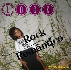 Dariatos Moda: Look Rock Romântico