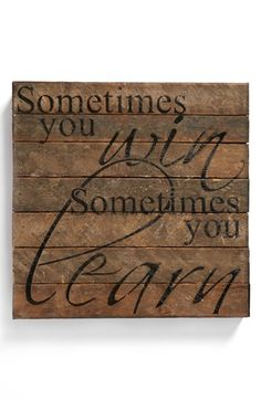"""Vintage wood sign or wall art """"sometimes you win, sometimes you learn"""".....a decor item that teaches you a lesson!"""