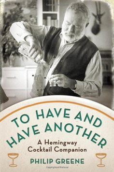To Have and Have Another: A Hemingway Cocktail Companion by Philip Greene http://www.amazon.com/dp/0399537643/ref=cm_sw_r_pi_dp_af9Jub1SSVREA