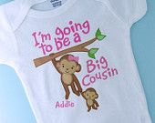 I'm Getting a Baby Cousin Shirt, Big Cousin Onesie, Personalized Big Cousin Shirt, Monkey Shirt with Unknown Sex Baby. $14.99, via Etsy.