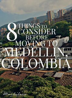 Thinking of moving to Medellín, Colombia?  Read this first | The Mochilera Diaries #expatlife #livingabroad #travel