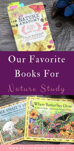 In Our Charlotte Mason Inspired Homeschool, We Love To Use Books As Nature Lore, Inspiration For Nature Journaling, And To Look Up The Many Wonderful Things We Find Outdoors. Here Are Some Of Our Favorite Books For Nature Study Via Blossom And Root Homeschooling First Grade, Homeschool Kindergarten, Homeschool Books, Homeschooling Resources, Science Books, Science Nature, Nature Activities, Science Curriculum, Montessori Activities