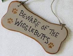 I may need this for my house :) Funny Wood Sign Beware of the Wigglebutts by GreenGypsies on Etsy, $15.00