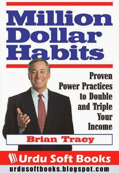 """Download Free PDF Books or read online """"Million Dollar Habits"""", a popular English book by Brian Tracy. Million Dollar Habbits is a book about the habits of the rich people. In the said book, the author Mr. Brian Tracy has discovered such a habits that can lead you to make you a millionaire rich man. There is always a difference between the poor man and a rich one.Perhaps the most important discovery in the fields of psychology and success is that fully 95% of everything that you think…"""