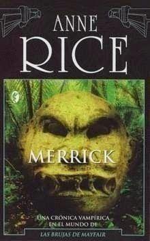 """El Mundo según Elizabetha: Merrick de Anne Rice o """"Crepúsculo"""" no era lo peor que se había escrito sobre vampiros."""