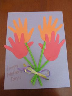 mother's day craft- have children use their own hand as template to put on a card
