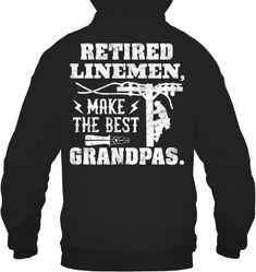 Retired Linemen Make The Best Grandpas Gift #retiredlineman #retired #retirementgift Lineman Gifts, Grandpa Gifts, Retirement Gifts, Gifts For Father, Funny Gifts, Good Things, Funny Presents, Fun Gifts