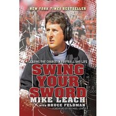 Leach talks about his unorthodox approach to coaching football. He took TexasTech to numerous bowl games and was voted 2008 Coach of the Year before beingfired at the end of the 2009 season. His dismissal created a media frenzy anda battle that still remains unresolved. Newly-minted Mississippi State head coach Mike Leach tells his captivating story--from rural Wyoming to law school to the upper echelons of the SEC.  SWING YOUR SWORD is the first ever book by one of the most fascinating and… Texas Tech Football, College Football Coaches, Sec Football, Sec Games, Michael Lewis, Coach Of The Year, Sports Today, Bowl Game, Mississippi State